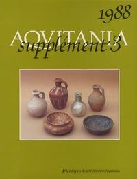 """Louis Maurin - Aquitania Supplément 3/1988 : Les fouilles de """"ma maison"""" - Etudes sur Saintes antique."""