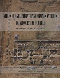 Paul-Albert Février - Aquitania Supplément 6 : Villes et agglomérations urbaines antiques du Sud-Ouest de la Gaule - Histoire et archéologie.