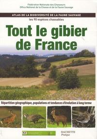 Fédération des chasseurs et  ONCFS - Tout le gibier de France - Atlas de la biodiversité de la faune sauvage, les 90 espèces chassables.