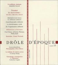 Mathilde Girard et Franz Wuytack - Drôle d'époque N° 15, Automne 2004 : Le militantisme : figures, parcours, traces.