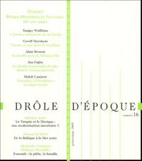 Pierre-André Dupuis et Alain Brossat - Drôle d'époque N° 16, Printemps 200 : Politique, Philosophie, Arts et Littérature.
