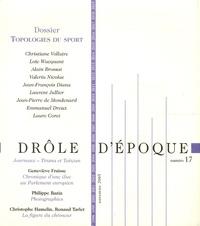 Christiane Vollaire et Loïc Wacquant - Drôle d'époque N° 17, Automne 2005 : Topologies du sport.