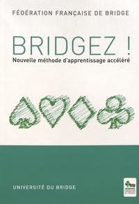 Fédération Française Bridge - Bridgez ! - Nouvelle méthode d'apprentissage accéléré.