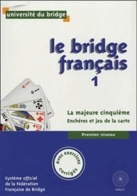 Fédération Française Bridge - Le Bridge Français 1 - La majeur cinquième.
