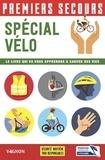 Fédération française cyclisme et Lorenzo Timon - Premiers secours spécial vélo - Le livre qui va vous apprendre à sauver des vies.