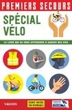 Fédération Française De Cyclis et Lorenzo Timon - Premiers secours - Spécial vélo - Le livre qui va vous apprendre à sauver des vies.