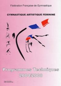 Fédération Française de Gym - Gymnastique artistique féminine - Programmes Techniques 2004/2008.