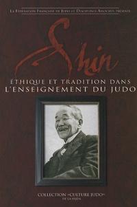 Fédération française de judo - Shin - Ethique et tradition dans l'enseignement du judo.