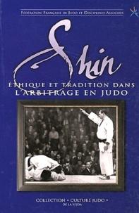 Fédération française de judo - Shin - Ethique et tradition dans l'arbitrage en judo.