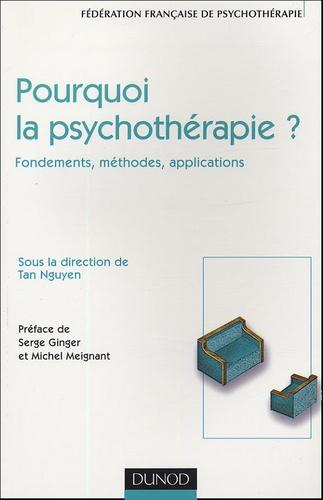 Fédération Française de Psycho - Pourquoi la psychothérapie ? - Fondements, méthodes, applications.
