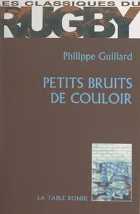 Fédération Française de Rugby et Philippe Guillard - Petits bruits de couloir.