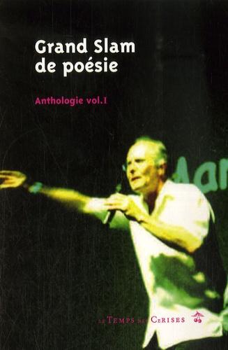 Fédération Française de Slam - Anthologie - Volume 1, Grand Slam de poésie.