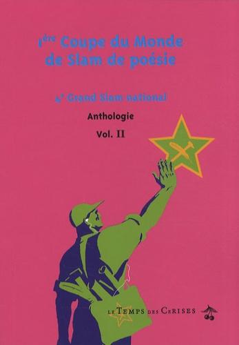 Fédération Française de Slam - Anthologie - Volume 2, 1ère Coupe du monde de Slam de poésie - 4e Grand Slam national.