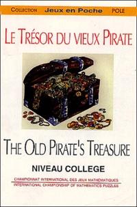 Federation Francaise Jeux Math et Michel Criton - Le trésor du vieux pirate - Annales du 7e Championnat International de France des Jeux Mathématiques et Logiques.