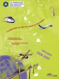 Fédération Industrie Mécanique - Fédération & syndicats des industries mécaniques - Annuaire 2006.