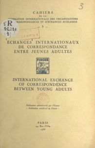 Fédération internationale des - Échanges internationaux de correspondance entre jeunes adultes - International exchange of correspondence between young adults.