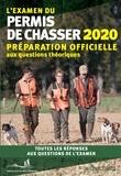 Fédération nationale des chass - L'examen du permis de chasser 2020 - Préparation officielle aux questions théoriques. Toutes les réponses aux questions de l'examen.