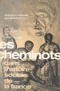 Fédération nationale des chemi et Joseph Jacquet - Les cheminots - Dans l'histoire sociale de la France.