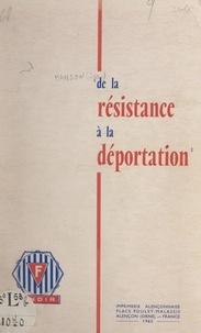 Fédération nationale des dépor et  Union nationale des associatio - De la Résistance à la déportation - Pages d'histoire récente pour servir à l'instruction civique.