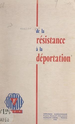 De la Résistance à la déportation. Pages d'histoire récente pour servir à l'instruction civique
