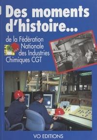 Fédération nationale des indus et Georges Hervo - Des moments d'histoire de la Fédération nationale des industries chimiques CGT.