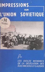 Fédération nationale des syndi - Impressions sur l'Union soviétique.