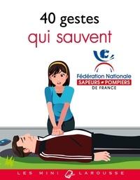 Fédération Sapeurs-Pompiers Fr - 40 gestes qui sauvent.