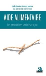 Fédération services sociaux et Déborah Myaux - Aide alimentaire - Les protections sociales en jeu.