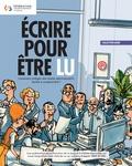 Fédération Wallonie-Bruxelles et Michel Leys - Ecrire pour être lu - Comment rédiger des textes administratifs faciles à comprendre ?.