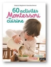 Federica Buglioni et Annalisa Perino - 60 activités Montessori en cuisine.