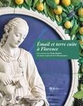 Federica Carta - Email et terre cuite à Florence - Les oeuvres des Della Robbia au musée national de la Renaissance.