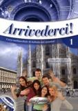Federica Colombo et Cinzia Faraci - Arrivederci ! Corso multimediale di italiano per stranieri 1 - Libro delle studente A1. 1 CD audio