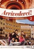 Federica Colombo et Cinzia Faraci - Arrivederci ! - Corso multimediale di italiano per stranieri - Libro dello studente A2. 1 CD audio