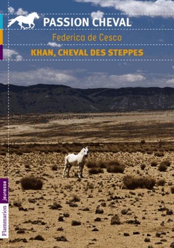 Federica de Cesco - Khan, cheval des steppes.