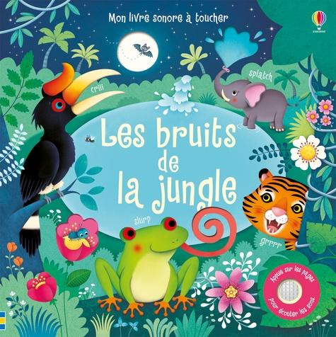 Federica Iossa et Sam Taplin - Les bruits de la jungle.