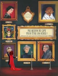 Pas besoin de cape pour être un héros! - Découvre les super-pouvoirs de 20 personnages célèbres.pdf
