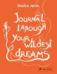 Federica Matta - Journal through your wildest dreams.