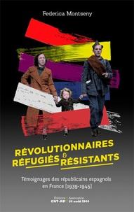 Deedr.fr Révolutionnaires, réfugiés et résistants - Témoignage des républicains espagnols en France (1939-1945) Image