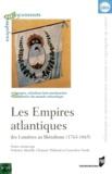 Federica Morelli et Clément Thibaud - Les empires atlantiques des Lumières au libéralisme (1763-1865).