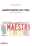 Federica Nurchis - Alberto Martini (1931-1965) - Da Longhi ai Maestri del Colore.