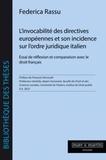 Federica Rassu - L'invocabilité des directives européennes et son incidence sur l'ordre juridique italien - Essai de réflexion et comparaison avec le droit français.