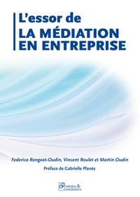 Federica Rongeat-Oudin et Vincent Roulet - L'essor de la médiation en entreprise.