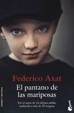 Federico Axat - El pantano de las mariposas.