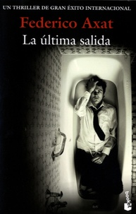 Federico Axat - La ultima salida.