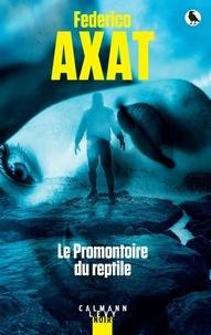 Federico Axat - Le promontoire du reptile.