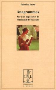 Federico Bravo - Anagrammes - Sur une hypothèse de Ferdinand de Saussure.
