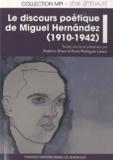 Federico Bravo et Nuria Rodriguez Lazaro - Le discours poétique de Miguel Hernandez (1910-1942).