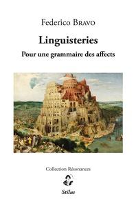 Federico Bravo - Linguisteries - Pour une grammaire des affects.