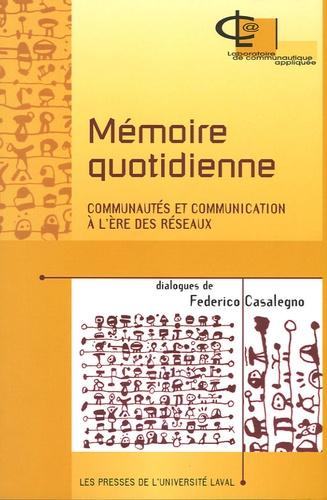 Federico Casalegno - Mémoire quotidienne - Communautés et communication à l'ère des réseaux.
