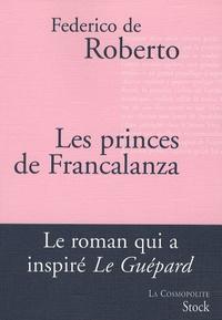 Federico De Roberto - Les princes de Francalanza.